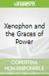 Xenophon and the Graces of Power