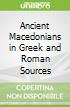 Ancient Macedonians in Greek and Roman Sources