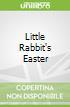 Little Rabbit's Easter