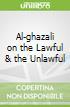 Al-ghazali on the Lawful & the Unlawful
