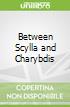 Between Scylla and Charybdis