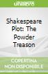 Shakespeare Plot: The Powder Treason