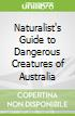 Naturalist's Guide to Dangerous Creatures of Australia