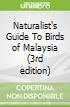 Naturalist's Guide To Birds of Malaysia (3rd edition)