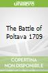 The Battle of Poltava 1709