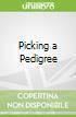 Picking a Pedigree