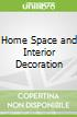 Home Space and Interior Decoration