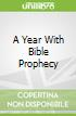 A Year With Bible Prophecy