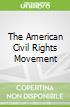 The American Civil Rights Movement