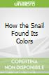 How the Snail Found Its Colors