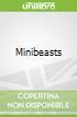 Minibeasts