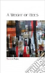 A Weight of Bees libro in lingua di Burgham Ian