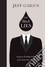 Little Black Lies libro in lingua di Gailus Jeff
