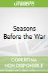 Seasons Before the War