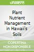 Plant Nutrient Management in Hawaii's Soils