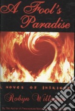 A Fool's Paradise libro in lingua di Williams Robyn