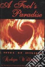 A Fool's Paradise libro in lingua di Williams Robyn