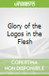 Glory of the Logos in the Flesh
