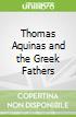 Thomas Aquinas and the Greek Fathers