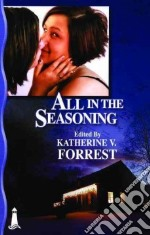 All in the Seasoning libro in lingua di Forrest Katherine V. (EDT)