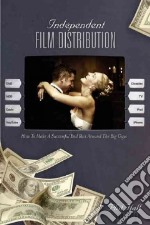 Independent Film Distribution libro in lingua di Hall Phil