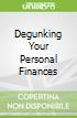 Degunking Your Personal Finances