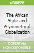 The African State and Asymmetrical Globalization