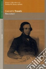 Garrett's Travels Revisited libro in lingua di Mendes Victor K. (EDT), Souza Valeria M. (EDT)