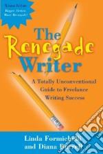 The Renegade Writer libro in lingua di Formichelli Linda, Burrell Diana