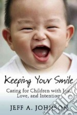 Keeping Your Smile libro in lingua di Johnson Jeff A.