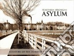 Northern Michigan Asylum libro in lingua di Decker William A. M.D.