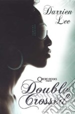 Double Crossed libro in lingua di Lee Darrien