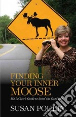 Finding Your Inner Moose libro in lingua di Poulin Susan, Rule Rebecca (FRW)