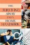 The Surviving Away from Home Handbook