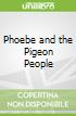 Phoebe and the Pigeon People