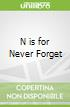 N is for Never Forget