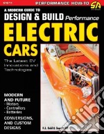 How to Design and Build Modern Electric Cars libro in lingua di Lawson Gold Kyle, Hill Garrett