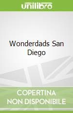 Wonderdads San Diego libro in lingua di Simard Sherrol