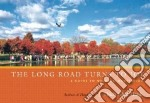 The Long Road Turns to Joy libro in lingua di Nhat Hanh Thich