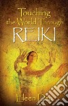 Touching the World Through Reiki