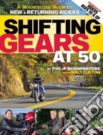 Shifting Gears at 50 libro in lingua di Buonpastore Philip, Fulton Walt (CON), Hough David L. (FRW)
