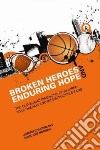 Broken Heroes and Enduring Hope