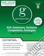 Asa: Antonyms, Sentence Completions, Analogies Gre Preparation Guide libro in lingua di Manhattan Gmat Prep (COR)