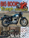 Big Book of Triumph Motorcycles