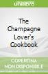 The Champagne Lover's Cookbook