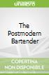 The Postmodern Bartender