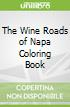 The Wine Roads of Napa Coloring Book