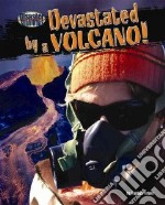 Devastated by a Volcano! libro in lingua di Person Stephen