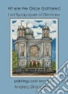 Where We Once Gathered, Lost Synagogues of Germany