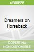 Dreamers on Horseback